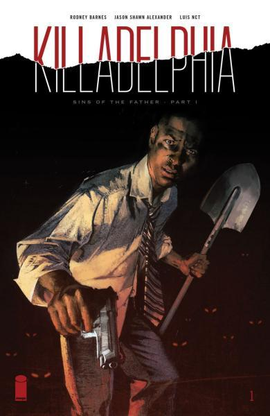 Killadelphia 1 Sins of the Father, Part 1: A Call To Arms