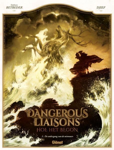 Dangerous liaisons - Hoe het begon 3 De ondergang van de minnaars