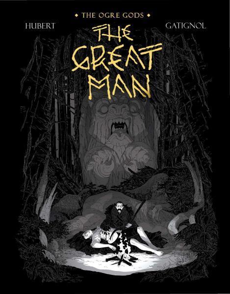 Les ogres-dieux 3 The Great Man