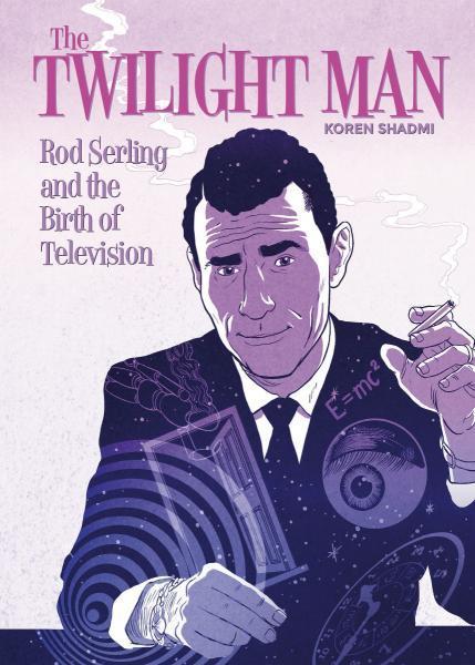 L' homme de la quatrième dimension 1 Twilight Man: Rod Serling and the Birth of Television