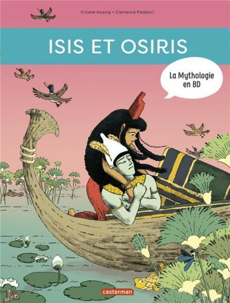 La mythologie en BD 13 Isis et Osiris