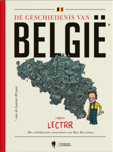 De geschiedenis van België 1 De geschiedenis van België volgens Lectrr