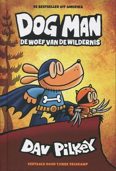 Dog Man 6 De woef van de wildernis
