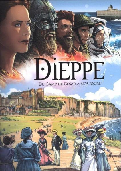Dieppe 1 Du Camp de César à nos jours