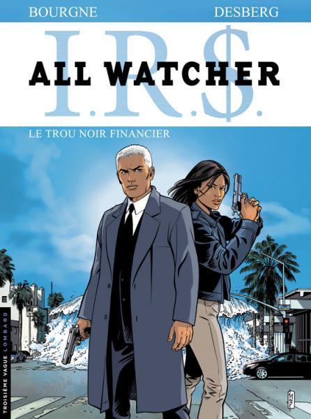 I.R.$. - All Watcher 7 Le trou noir financier