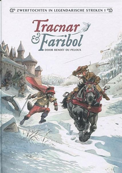 Zwerftochten in legendarische streken 1 Tracnar & Faribol