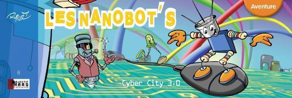 Les Nanobot's 1 Cyber City 3.0