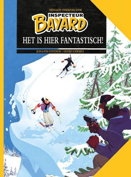 Inspecteur Bayard (HUM!) 3 Het is hier fantastisch!