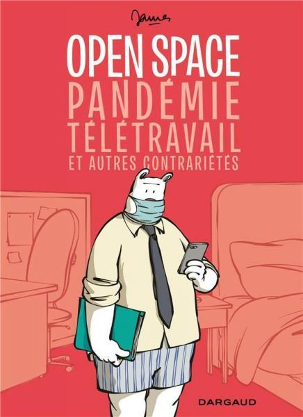 Open space, pandémie, télétravail et autres contrarietés 1 Open space, pandémie, télétravail et autres contrarietés