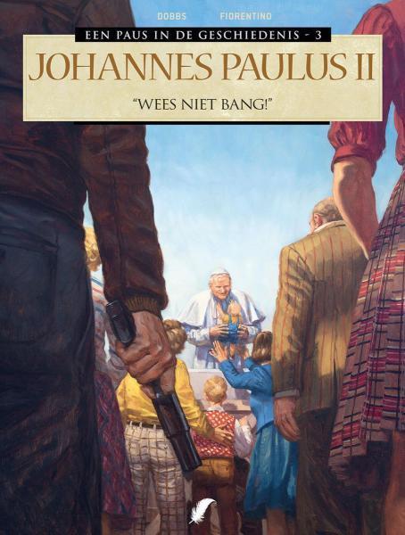 Een paus in de geschiedenis 3 Johannes Paulus II - Wees niet bang