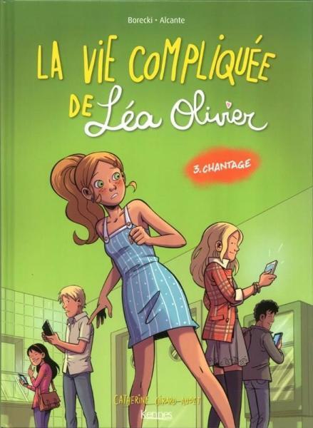 Het lastige leven van Léa Olivier 3 Chantage