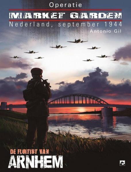 Operatie Market Garden 1 De fluitspeler van Arnhem