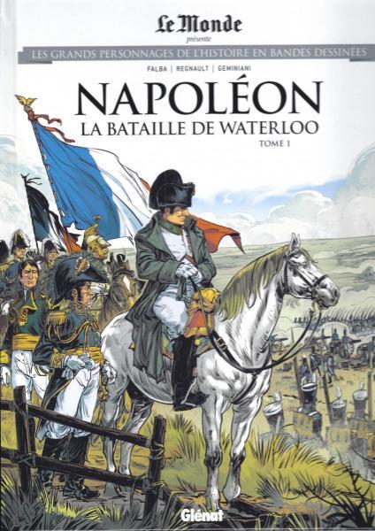 Les grands personnages de l'histoire en bandes dessinées 55 Napoléon: La bataille de Waterloo, tome 1