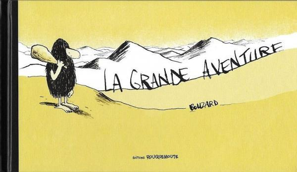 La grande aventure (Rouquemoute) 1 La grande aventure