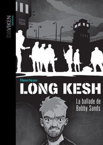 Long Kesh 1 La ballade de Bobby Sands