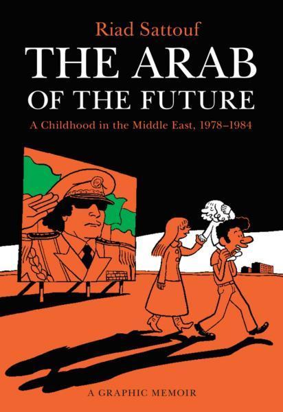 De Arabier van de toekomst 1 A Childhood in the Middle East, 1978-1984