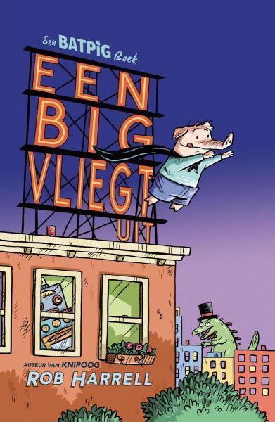 Een Batpig boek 1 Een big vliegt uit
