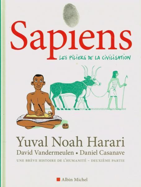 Sapiens (Casanave) 2 Les piliers de la civilisation