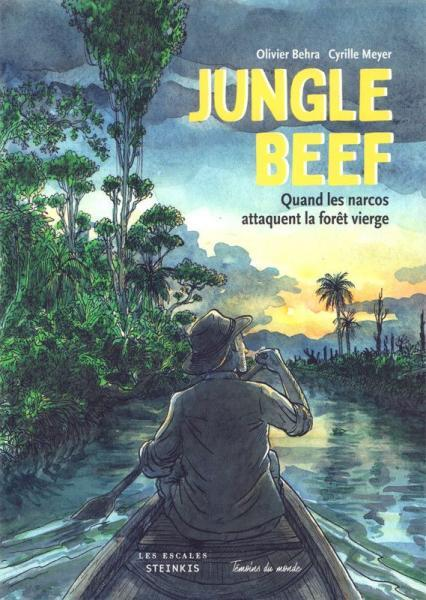 Jungle beef 1 Quand les narcos attaquent la forêt vierge