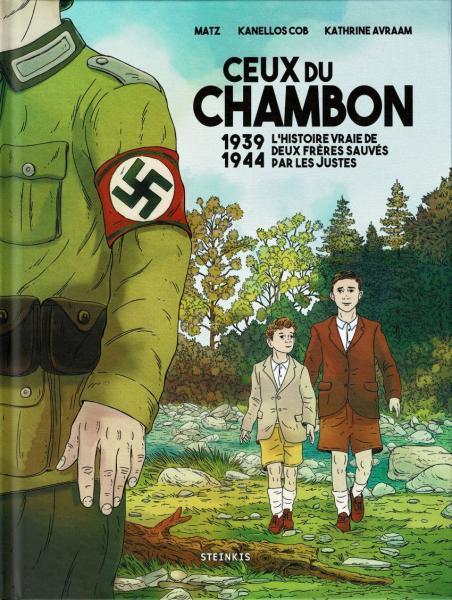 Ceux du Chambon 1 1939-1944: L'histoire vraie de deux frères sauvés par les Justes