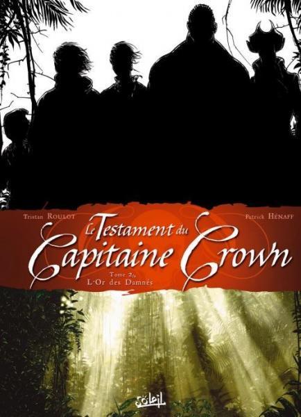 Het testament van kapitein Crown 2 L'or des damnés