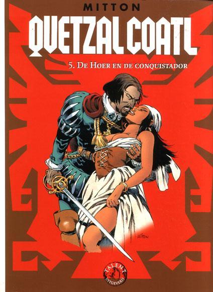 Quetzalcoatl 5 De hoer en de conquistador
