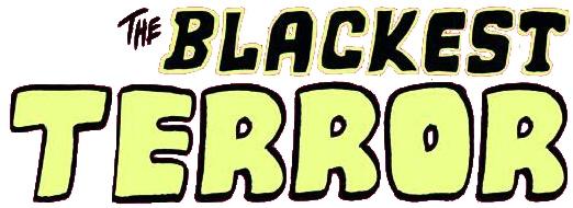 The Blackest Terror