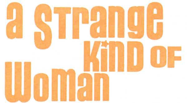 A Strange Kind of Woman