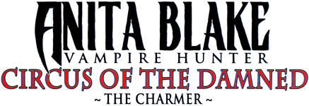 Anita Blake: Circus of the Damned - The Charmer