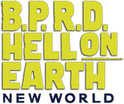 B.P.R.D.: Hell on Earth - New World