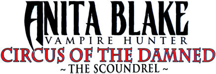 Anita Blake: Circus of the Damned - The Scoundrel