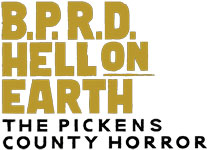 B.P.R.D.: Hell on Earth - The Pickens County Horror