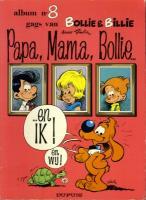 Bollie & Billie 8 Papa, mama, Bollie... en ik!